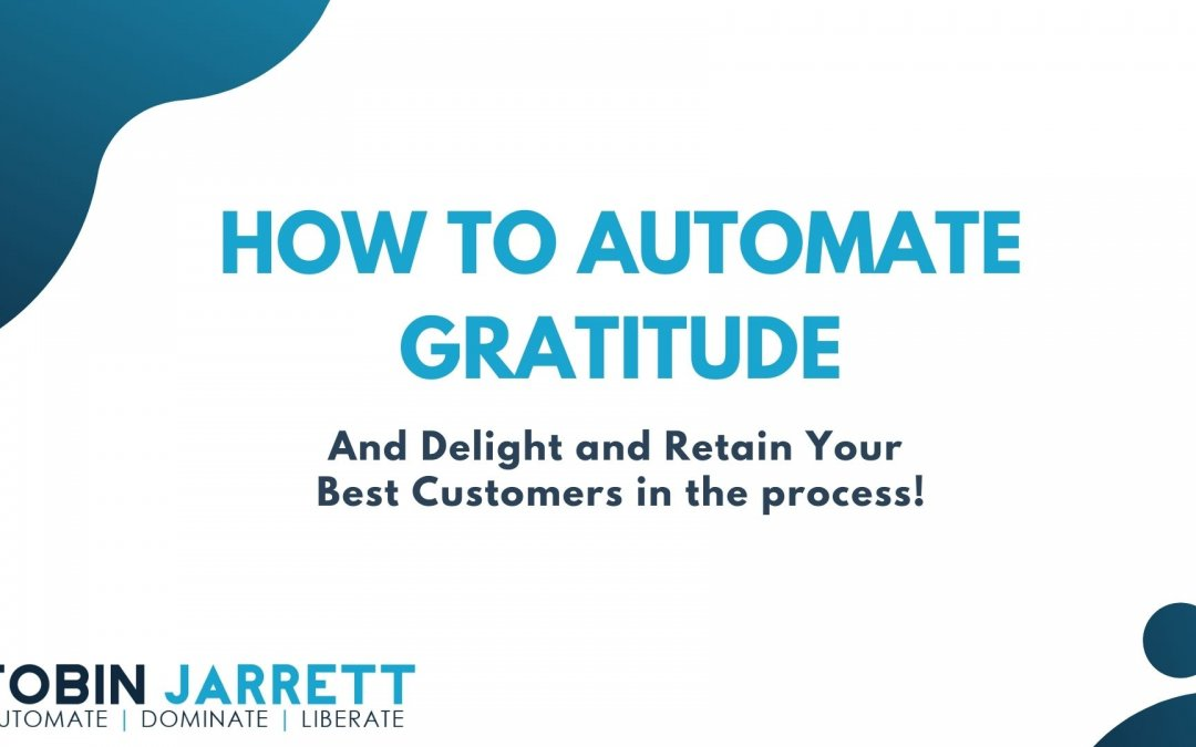 How to Automate Gratitude, Delight and Retain Your Best Customers