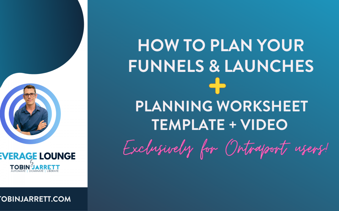 HOW TO PLAN YOUR FUNNELS & LAUNCHES  + A FREE FUNNEL PLANNING WORKSHEET TEMPLATE & VIDEO