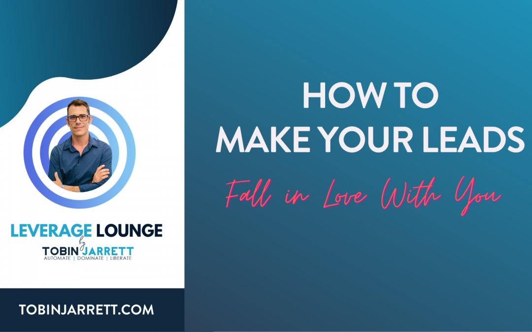 How to Make Your Leads Fall in Love With You