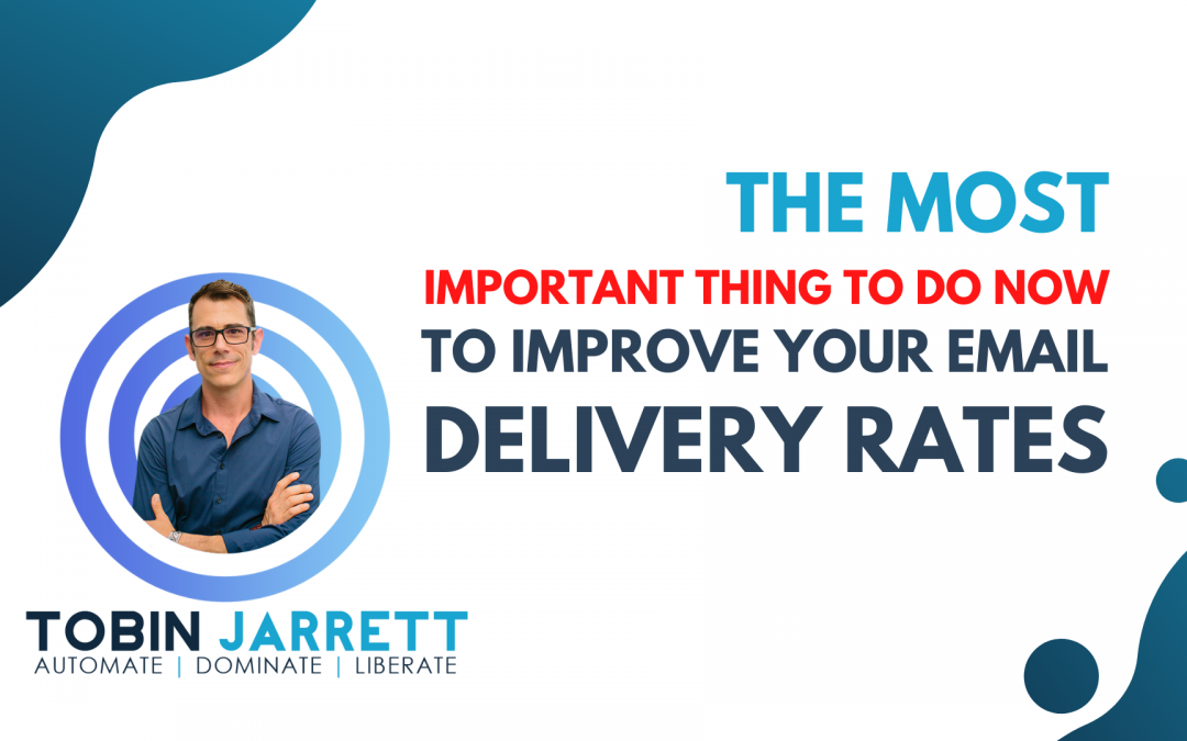 The Most Important Thing To Do Now to Improve Your Email Delivery Rates